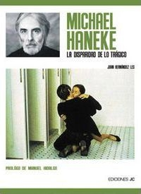 Portada de MICHAEL HANEKE. LA DISPARIDAD DE LO TRAGICO