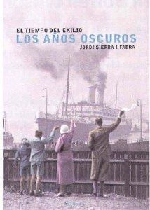 LOS AÑOS OSCUROS (EL TIEMPO DEL EXILIO I)