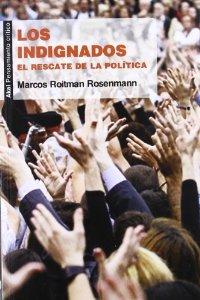 Portada de LOS INDIGNADOS: EL RESCATE DE LA POLÍTICA