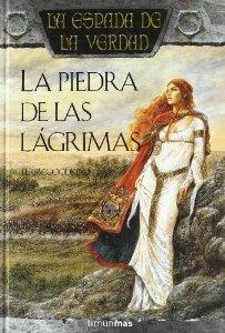 Portada de LA PIEDRA DE LAS LÁGRIMAS (LA ESPADA DE LA VERDAD #3)