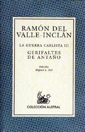LA GUERRA CARLISTA III: GERIFALTES DE ANTAÑO