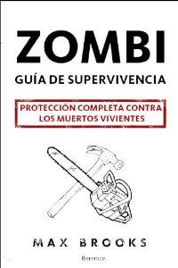 Portada de ZOMBI. GUÍA DE SUPERVIVENCIA: PROTECCIÓN COMPLETA CONTRA LOS MUERTOS VIVIENTES