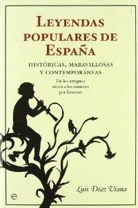 Portada de LEYENDAS POPULARES DE ESPAÑA: HISTÓRICAS, MARAVILLOSAS Y CONTEMPORÁNEAS. DE LOS ANTIGUOS MITOS A LOS RUMORES POR INTERNET