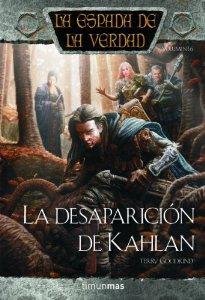 LA DESAPARICIÓN DE KAHLAN (LA ESPADA DE LA VERDAD #17)
