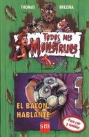 EL BALÓN HABLANTE (TODOS MIS MONSTRUOS #10)