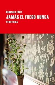 Portada de JAMÁS EL FUEGO NUNCA