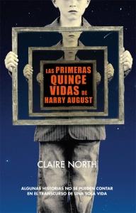 Portada de LAS PRIMERAS QUINCE VIDAS DE HARRY AUGUST