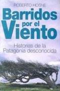 Portada de BARRIDOS POR EL VIENTO: HISTORIAS DE LA PATAGONIA DESCONOCIDA