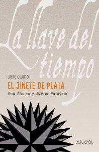 Portada de EL JINETE DE PLATA. LA LLAVE DEL TIEMPO, LIBRO IV