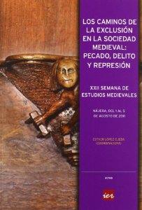 Portada de LOS CAMINOS DE LA EXCLUSIÓN EN LA SOCIEDAD MEDIEVAL: PECADO, DELITO Y REPRESIÓN