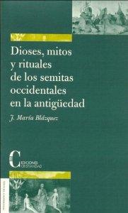 Portada de DIOSES, MITOS Y RITUALES DE LOS SEMITAS OCCIDENTALES EN LA ANTIGÜEDAD