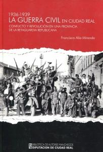 Portada de LA GUERRA CIVIL EN CIUDAD REAL (1936-1939)