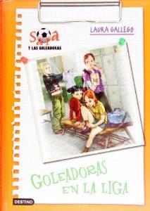 GOLEADORAS EN LA LIGA (SARA Y LAS GOLEADORAS #3)