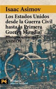 LOS ESTADOS UNIDOS DESDE LA GUERRA CIVIL HASTA LA PRIMERA GUERRA MUNDIAL (HISTORIA UNIVERSAL ASIMOV #14)
