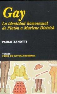 Portada de GAY. LA IDENTIDAD HOMOSEXUAL DE PLATÓN A MARLENE DIETRICH