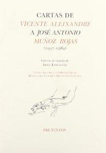Portada de CARTAS DE VICENTE ALEIXANDRE A JOSE ANTONIO MUÑOZ ROJAS (1937-1984)