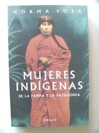 Portada de MUJERES INDIGENAS (DE LA PAMPA Y LA PATAGONIA)