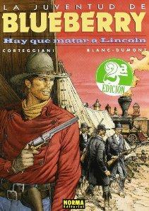 LA JUVENTUD DE BLUEBERRY. HAY QUE MATAR A LINCOLN (BLUEBERRY#44)
