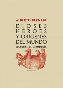 Portada de DIOSES, HÉROES Y ORÍGENES DEL MUNDO. LECTURAS DE MITOLOGÍA