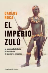 EL IMPERIO ZULÚ: EL SANGRIENTO FINAL DE UNA NACIÓN DE GUERREROS