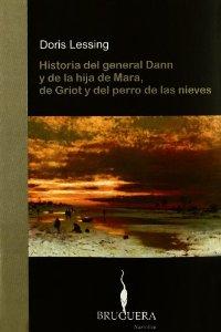 Portada de HISTORIA DEL GENERAL DANN Y DE LA HIJA DE MARA, DE GRIOT Y DEL PERRO DE LAS NIEVES
