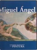 MIGUEL ÁNGEL (GRANDES MAESTROS DE LA PINTURA #22)