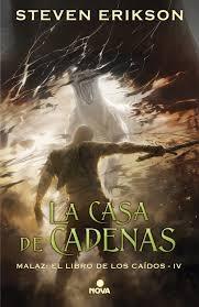 Portada de LA CASA DE CADENAS (MALAZ: EL LIBRO DE LOS CAÍDOS # 4)