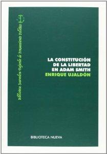 Portada de LA CONSTITUCIÓN DE LA LIBERTAD EN ADAM SMITH