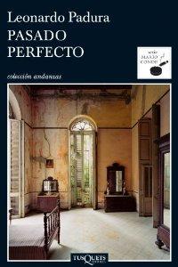 PASADO PERFECTO (MARIO CONDE #1)