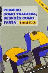 PRIMERO COMO TRAGEDIA, DESPUÉS COMO FARSA