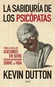Portada de LA SABIDURÍA DE LOS PSICÓPATAS