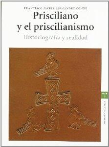 Portada de PRISCILIANO Y EL PRISCILIANISMO. HISTORIOGRAFÍA Y REALIDAD