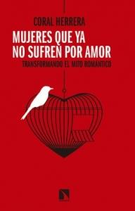 Portada de MUJERES QUE YA NO SUFREN POR AMOR: TRANSFORMANDO EL MITO ROMÁNTICO