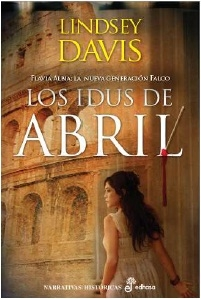 LOS IDUS DE ABRIL (FLAVIA ALBIA #1)