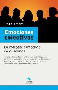 Portada de EMOCIONES COLECTIVAS: LA INTELIGENCIA EMOCIONAL DE LOS EQUIPOS