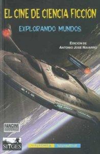 EL CINE DE CIENCIA FICCIÓN. EXPLORANDO MUNDOS