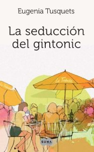 LA SEDUCCIÓN DEL GIN TONIC