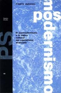 Portada de EL POSMODERNISMO O LA LÓGICA CULTURAL DEL CAPITALISMO AVANZADO