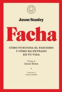 Portada de FACHA. CÓMO FUNCIONA EL FASCISMO Y CÓMO HA ENTRADO EN TU VIDA