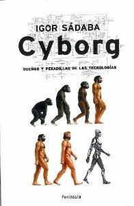 Portada de CYBORG. SUEÑOS Y PESADILLAS DE LAS TECNOLOGÍAS