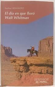 Portada de EL DÍA EN QUE LLORÓ WALT WHITMAN