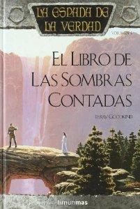 EL LIBRO DE LAS SOMBRAS CONTADAS (LA ESPADA DE LA VERDAD #1)