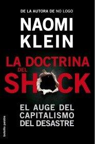 Portada de LA DOCTRINA DEL SHOCK. EL AUGE DEL CAPITALISMO DEL DESASTRE