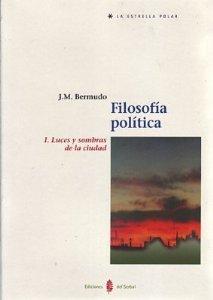 Portada de FILOSOFÍA POLÍTICA. 1. LUCES Y SOMBRAS DE LA CIUDAD