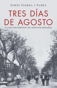 TRES DÍAS DE AGOSTO (INSPECTOR MASCARELL #7)