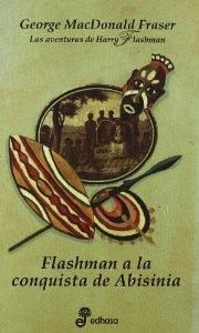 Portada de FLASHMAN A LA CONQUISTA DE ABISINIA (LAS AVENTURAS DE HARRY FLASHMAN XIII)