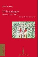 ÚLTIMA SANGRE (POESÍA 1968-2007)