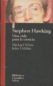 Portada de STEPHEN HAWKING: UNA VIDA PARA LA CIENCIA
