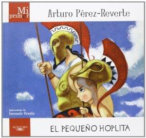 EL PEQUEÑO HOPLITA (MI PRIMER ARTURO PÉREZ-REVERTE)