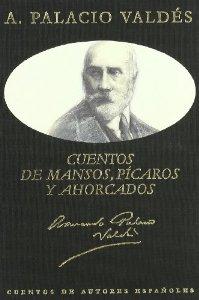 CUENTOS DE MANSOS, PÍCAROS Y AHORCADOS